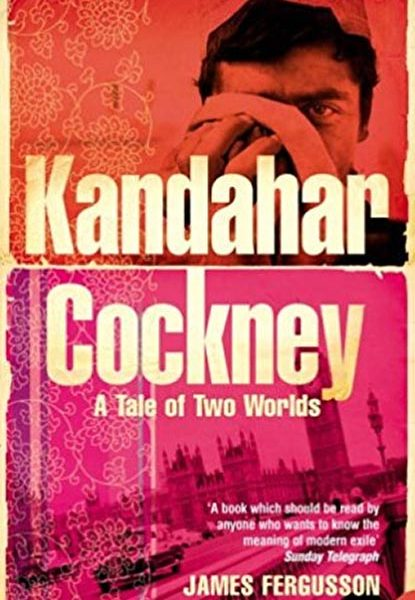 Kandahar Cockney - A Tale of Two Worlds