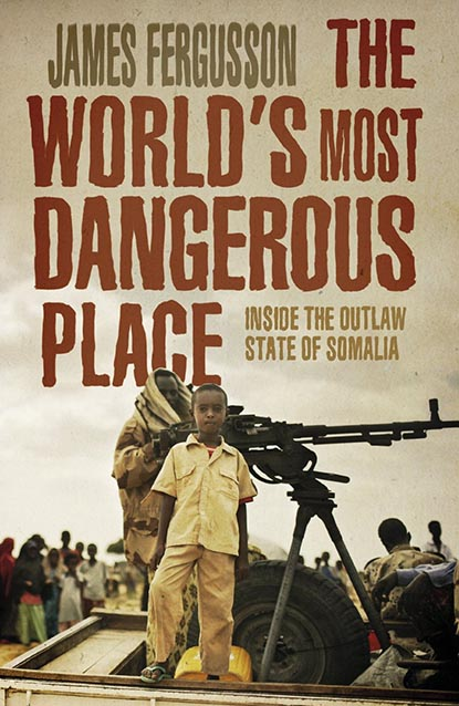 The World's Most Dangerous Place - Inside the Outlaw State of Somalia